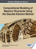 Computational Modeling of Masonry Structures Using the Discrete Element Method