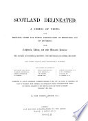 Scotland Delineated. A Series of Views of the Principal Cities and Towns, Particulary Öf Edinburgh and Its Environs: of the Cathedrals, Abbeys, and Other Monastie Remains