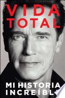 Vida Total  : Mi Historia Increíble