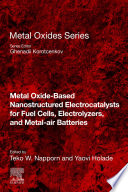 Metal Oxide Based Nanostructured Electrocatalysts for Fuel Cells  Electrolyzers  and Metal Air Batteries Book