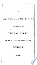 A Catalogue Of Books Published By Thomas Hurst 65 St Paul S Church Yard London 1833
