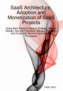 SaaS Architecture, Adoption and Monetization of SaaS Projects