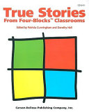 True Stories from Four Blocks Classrooms