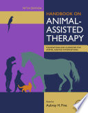 """Handbook on Animal-Assisted Therapy: Foundations and Guidelines for Animal-Assisted Interventions"" by Aubrey H. Fine"