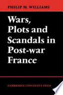 Wars Plots And Scandals In Post War France