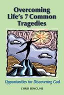 Overcoming Life's 7 Common Tragedies