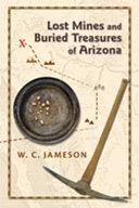 Lost Mines and Buried Treasures of Arizona