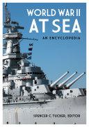 World War II at Sea: An Encyclopedia [2 volumes] Pdf/ePub eBook