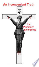AN INCONVENIENT TRUTH - The Planetary Emergency
