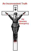 AN INCONVENIENT TRUTH   The Planetary Emergency