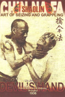 Shaolin Chin Na Fa  Art of Seizing and Grappling