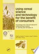 Using Cereal Science and Technology for the Benefit of Consumers Book