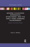Adverse Childhood Experiences  Attachment  and the Early Years Learning Environment