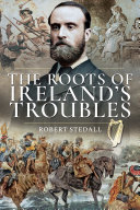 The Roots of Ireland s Troubles