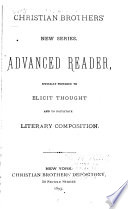 Advanced Reader, Specially Prepared to Elicit Thought and to Facilitate Literary Composition