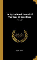 He Agricultural Journal Of The Cape Of Good Hope Volume 27