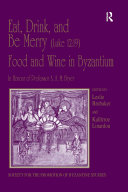 Pdf Eat, Drink, and Be Merry (Luke 12:19) – Food and Wine in Byzantium Telecharger