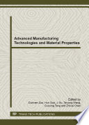 Advanced Manufacturing Technologies and Material Properties
