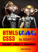 HTML5 Canvas and CSS3 by Examples: Graphics, Games and Animations