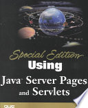 Using Java Server Pages and Servlets