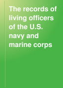 The Records of Living Officers of the U S  Navy and Marine Corps