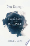 link to Not enough : human rights in an unequal world in the TCC library catalog