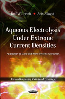 Aqueous Electrolysis Under Extreme Current Densities Book
