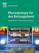Pharmakologie für den Rettungsdienst: Medikamente in der ...
