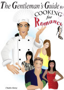 The Gentleman s Guide to Cooking for Romance