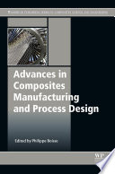 Advances in Composites Manufacturing and Process Design Book
