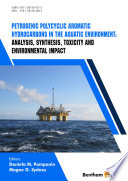Petrogenic Polycyclic Aromatic Hydrocarbons in the Aquatic Environment  Analysis  Synthesis  Toxicity and Environmental Impact Book