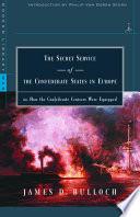 The Secret Service of the Confederate States in Europe Book PDF