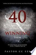 40 Spiritual Wars and Keys to Winning Them Book
