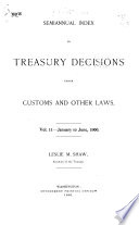Synopsis of Sundry Decisions of the Treasury Department on the Construction of the Tariff  Navigation  and Other Acts  for the Year Ending