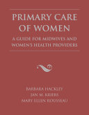 Primary Care of Women: A Guide for Midwives and Women's Health Providers