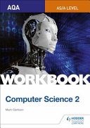 AQA AS a Level Computer Science Workbook 2