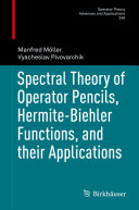 Spectral Theory of Operator Pencils, Hermite-Biehler Functions, and their Applications
