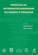 Práticas da interdisciplinaridade no ensino e pesquisa