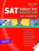 Kaplan SAT Subject Test: Biology E/M, 2007-2008 Edition