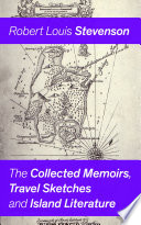 The Collected Memoirs  Travel Sketches and Island Literature