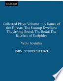 Collected Plays: A dance of the forests. The swamp dwellers. The strong breed. The road. The Bacchae of Euripides Pdf/ePub eBook