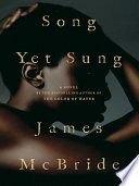 """""""Song Yet Sung"""" by James McBride"""