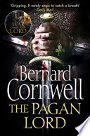 The Pagan Lord  The Last Kingdom Series  Book 7  Book