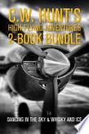 C W  Hunt s High Flying Adventures 2 Book Bundle Book PDF