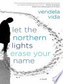 Let the Northern Lights Erase Your Name Book PDF