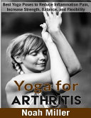 Yoga for Arthritis    Black and White Edition