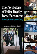 The Psychology of Police Deadly Force Encounters