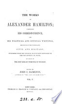 The Works of Alexander Hamilton  Cabinet papers  contin   1794 1795   Miscellanies  1794 1795  Military papers  1798 1800  Correspondence  contin   1789 1795