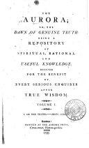 The Aurora;or, The Dawn of Genuine Truth