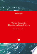 Vortex Dynamics Theories and Applications